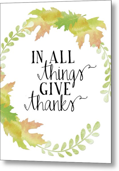 In All Things Give Thanks White Metal Print