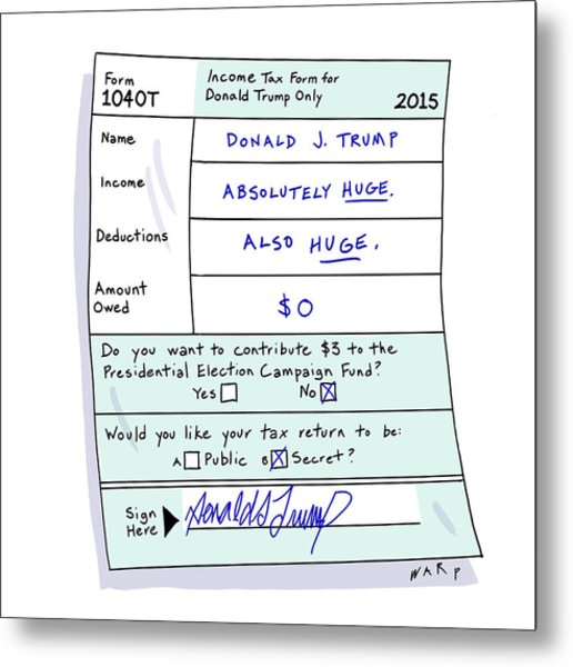 Income Tax Form For Donald Trump Only Metal Print