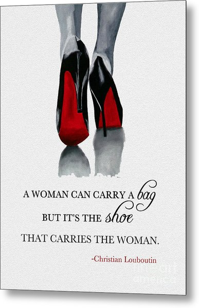 It's The Shoe That Carries The Woman Metal Print