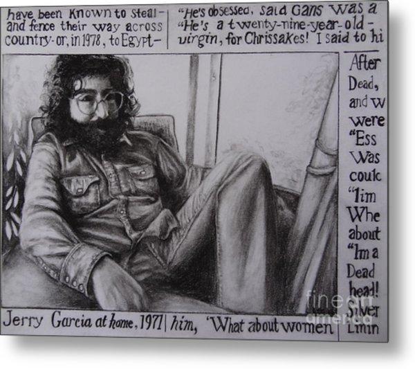 Jerry Garcia....taken From Rollingstone Interview 1972 Metal Print