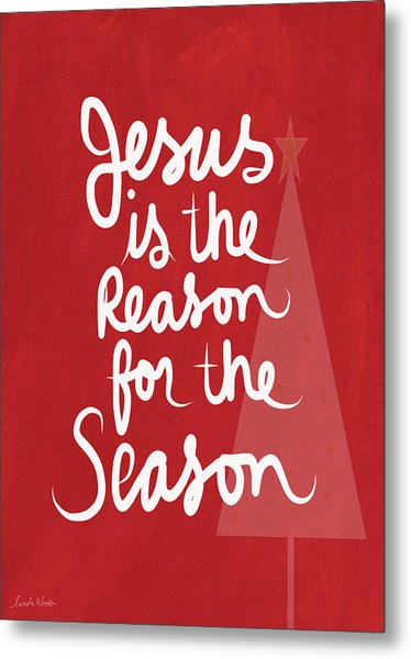 Jesus Is The Reason For The Season- Greeting Card Metal Print