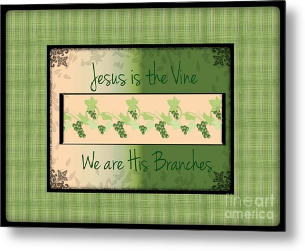 Jesus Is The Vine Metal Print
