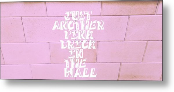 Just Another Pink Brick In The Wall Metal Print