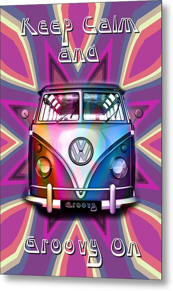 Keep Calm And Groovy On Metal Print