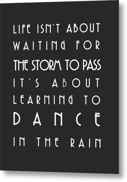 Learn To Dance In The Rain Metal Print