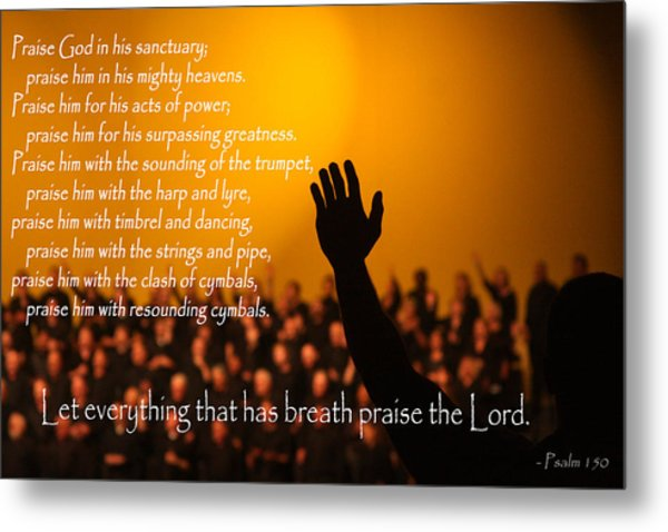 Let Everything That Has Breath Praise The Lord Metal Print