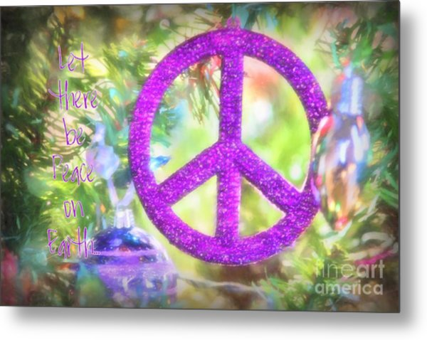 Let There Be Peace On Earth Metal Print