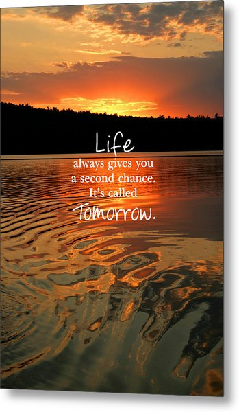 Life Always Gives You A Second Chance Metal Print