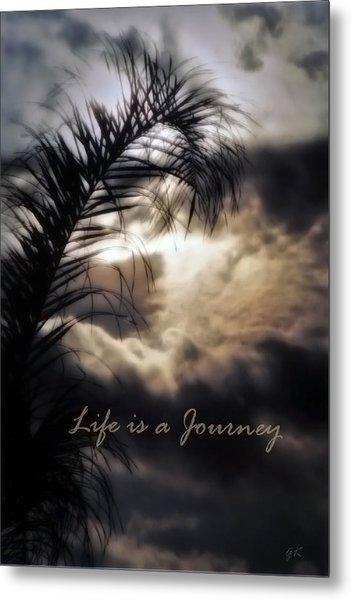 Life Is A Journey Metal Print by Gerlinde Keating - Galleria GK Keating Associates Inc