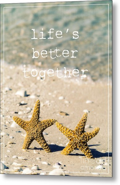 Metal Print featuring the photograph Life's Better Together by Edward Fielding