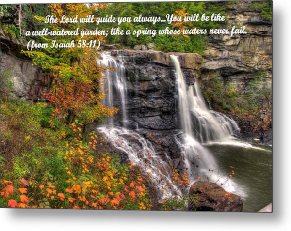Like A Spring Whose Water Never Fails - Isaiah 58. 11 Metal Print