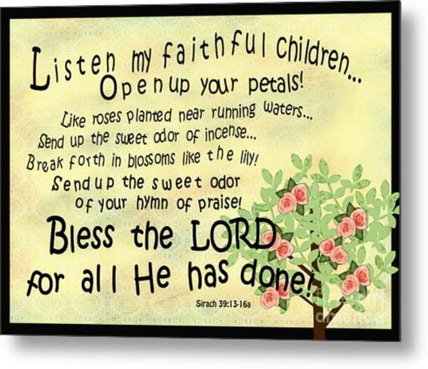 Listen My Faithful Children Metal Print