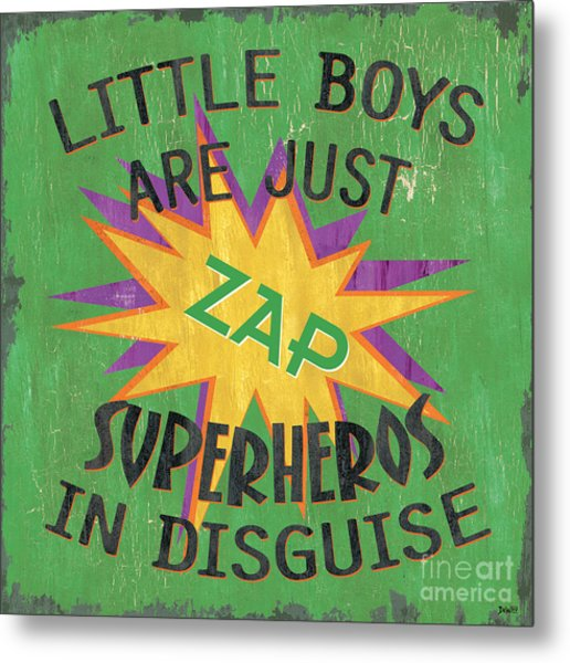 Little Boys Are Just... Metal Print