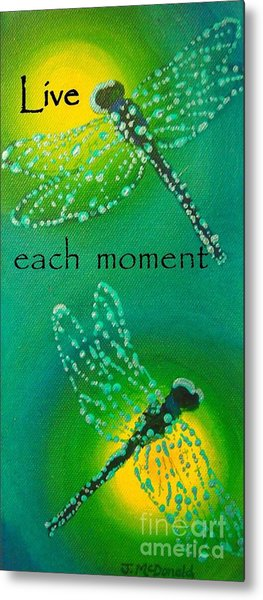 Live Each Moment Metal Print