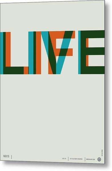 Live Life Poster 2 Metal Print