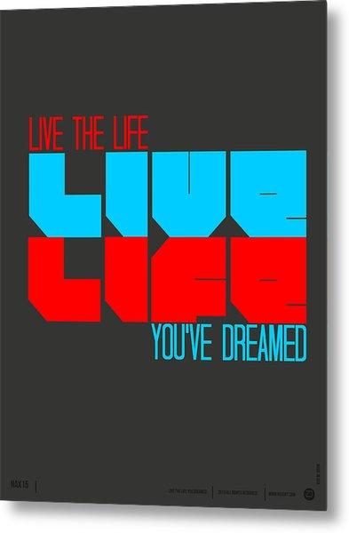 Live Life Poster Metal Print