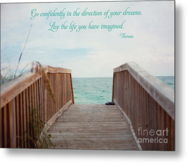 Live The Life You Have Imagined Metal Print