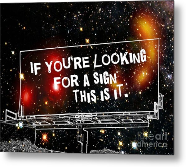 Looking For A Sign Metal Print by Daryl Macintyre