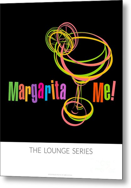 Lounge Series - Margarita Me Metal Print