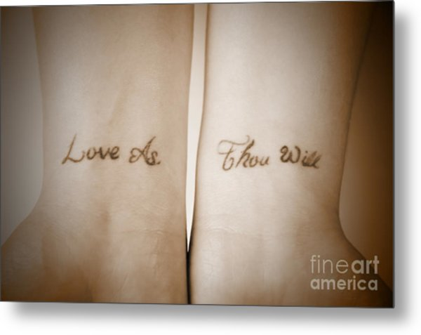 Love As Thou Will Metal Print