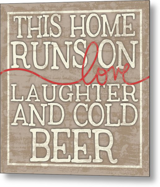 Love Laughter And Beer Metal Print