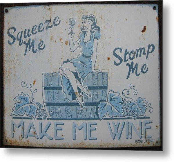 Make Me Wine Metal Print