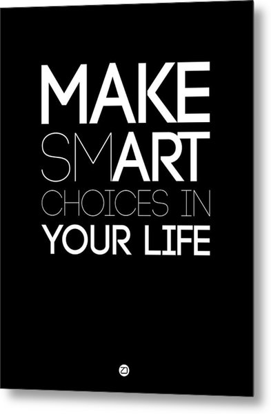 Make Smart Choices In Your Life Poster 2 Metal Print