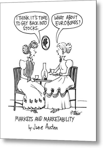 Markets And Marketability By Jane Austen Metal Print