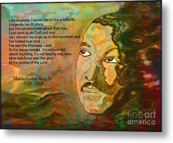 Martin Luther King Jr - I Have Been To The Mountaintop  Metal Print