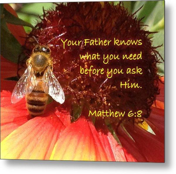 Matthew 6 8 Metal Print