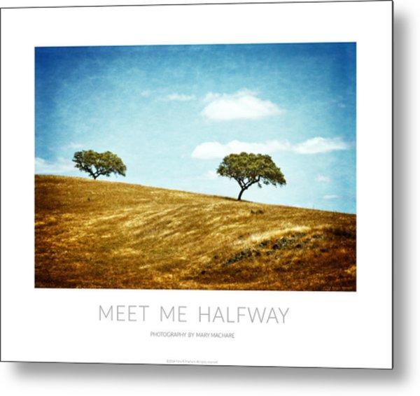 Meet Me Halfway - Poster Metal Print