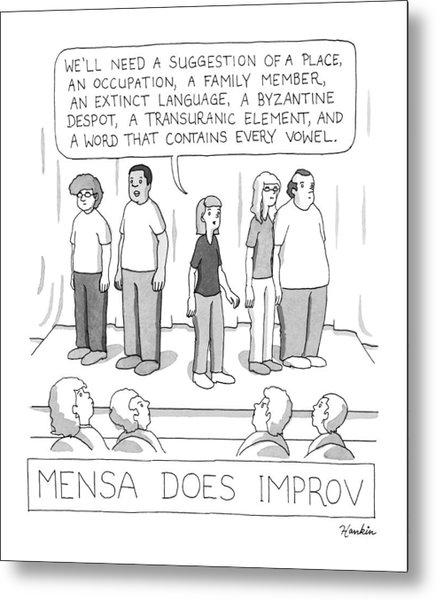 Mensa Does Improv Metal Print