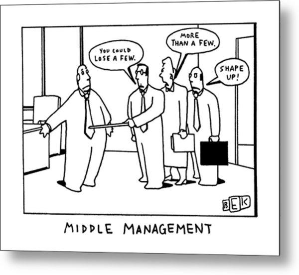 Middle Management Metal Print