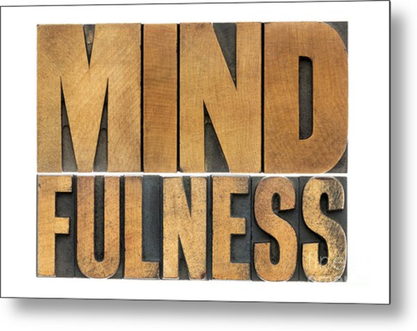Mindfulness Word In Wood Type Metal Print
