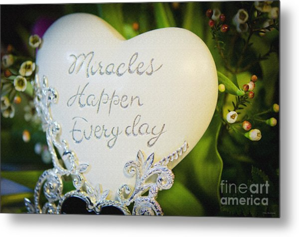 Miracles Happen Every Day Metal Print