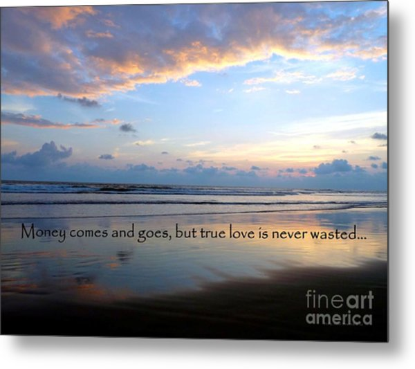 Money Comes And Goes Metal Print