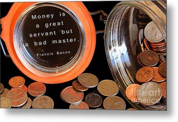Money - The Bad Master Metal Print
