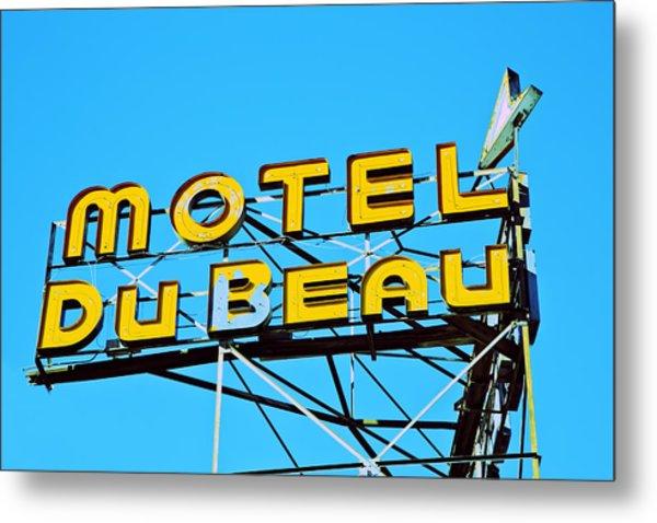 Motel Du Beau Metal Print