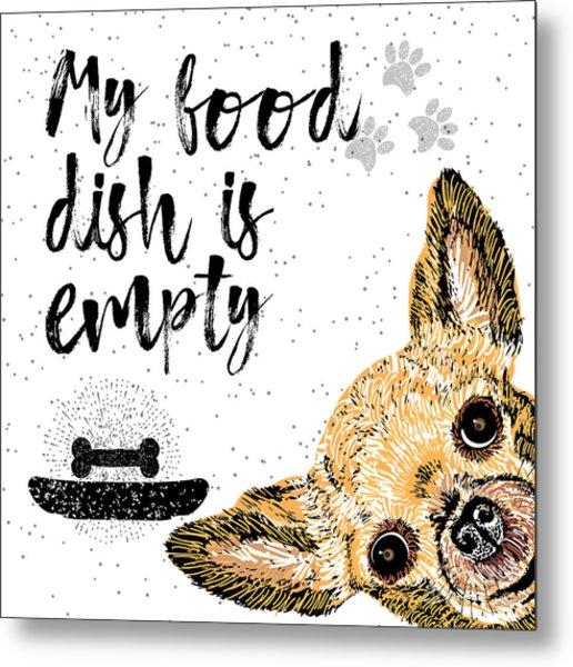 My Food Dish Is Empty. Vector Metal Print