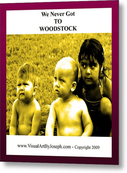 Never Got 2 Woodstock Metal Print