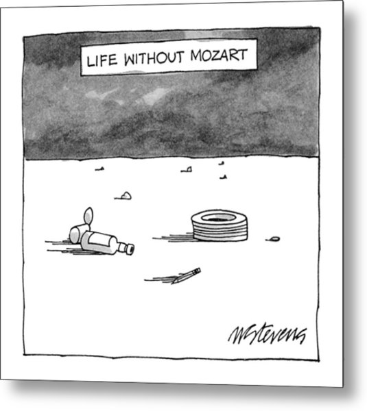 Life Without Mozart Metal Print