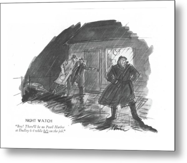 Night Watch Boy! There'll Be No Pearl Harbor Metal Print