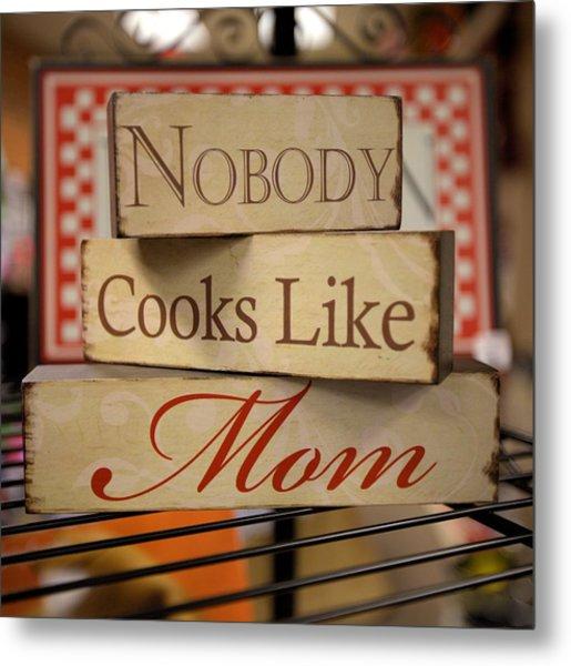 Nobody Cooks Like Mom - Square Metal Print