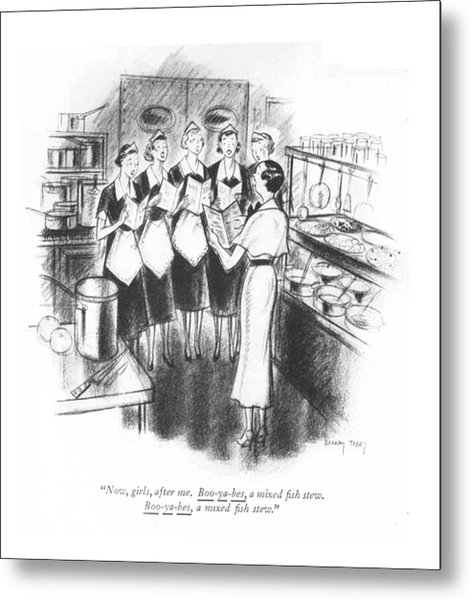 Now, Girls, After Me. Boo-ya-bes, A Mixed ?sh Metal Print