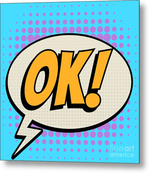 Ok Comic Book Bubble Text Retro Style Metal Print