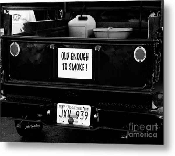Old Enought To Smoke Metal Print by   Joe Beasley