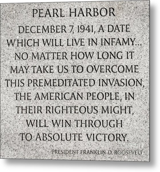 Pearl Harbor Speech - Franklin Delano Roosevelt Metal Print