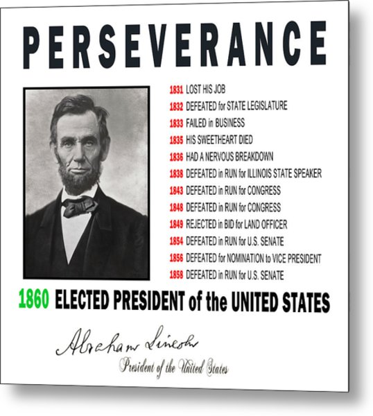 Perseverance Of Abraham Lincoln Metal Print
