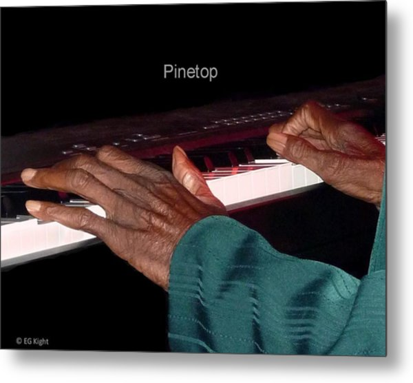 Pinetop's Hands Metal Print by EG Kight
