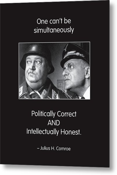 Political Correctness Metal Print by Mike Flynn